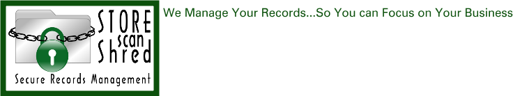 We Manage Your Records...So You can Focus on Your Business